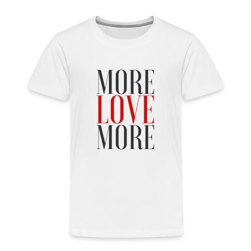More Love - Love More - Kids' Premium T-Shirt