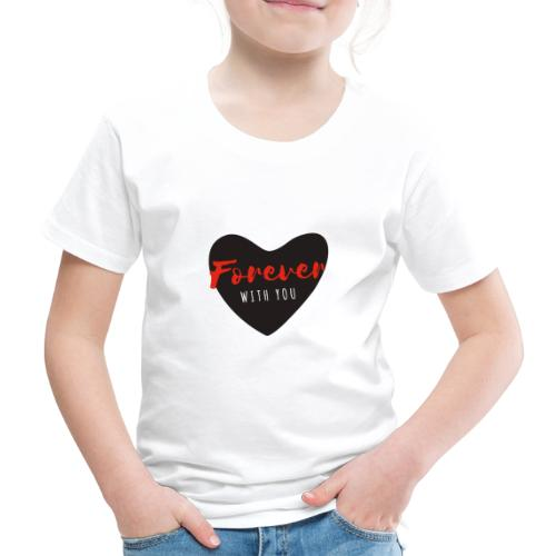 Forever with YOU - T-shirt Premium Enfant