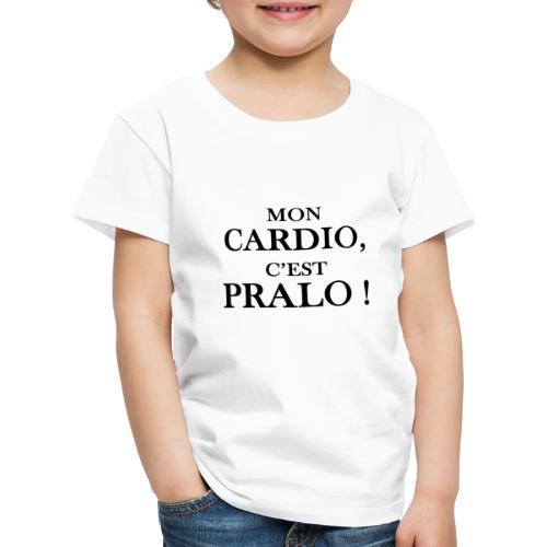 mon cardio c est pralo - T-shirt Premium Enfant