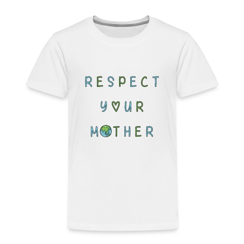 Respect Your Mother Earth - Kids' Premium T-Shirt