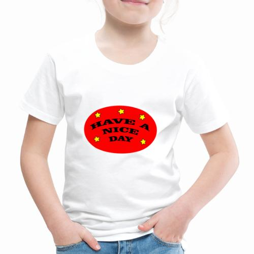 Have a nice Day - Kinder Premium T-Shirt