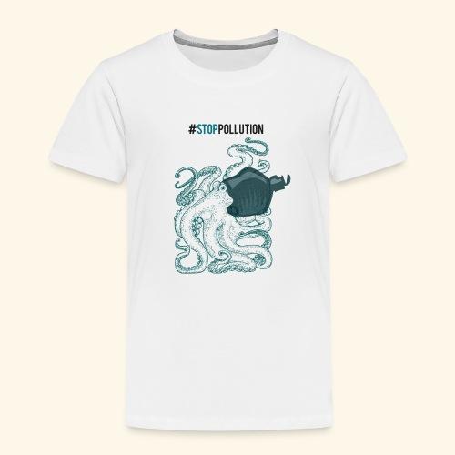 Stop Pollution - Kinder Premium T-Shirt
