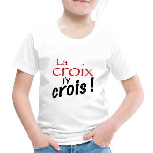 la croix jy crois - T-shirt Premium Enfant
