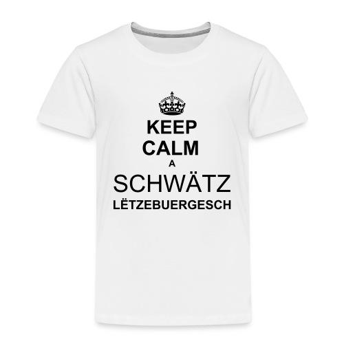 KEEP CALM a Chwätz Lëtzebuergesch Hären - Kinder Premium T-Shirt