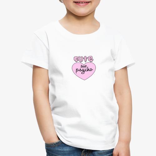 Cute But Psycho - Maglietta Premium per bambini