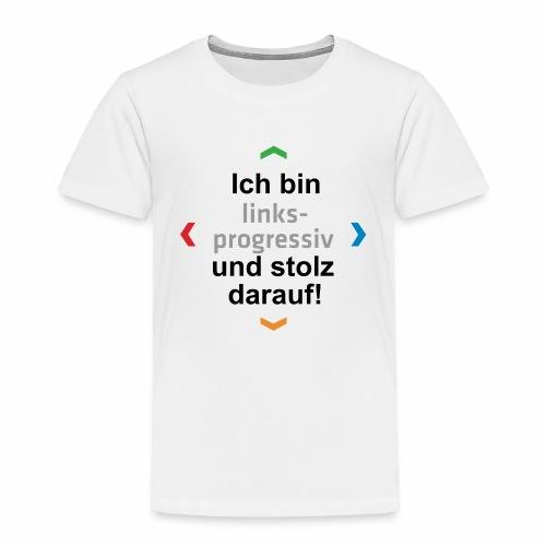 Slogan Ich bin links-progressiv und stolz darauf - Kinder Premium T-Shirt