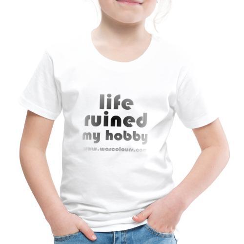 life ruined my hobby faded - Kids' Premium T-Shirt