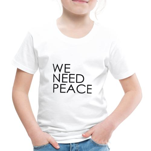 WE NEED PEACE - T-shirt Premium Enfant