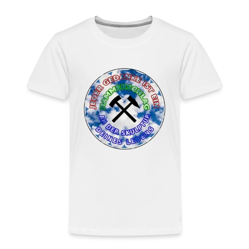 JEDER GEDANKE IST EIN hammerschlag - Kinder Premium T-Shirt