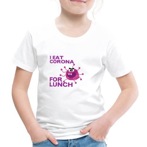 I Eat Corona For Lunch - Coronavirus fun shirt - Kinderen Premium T-shirt