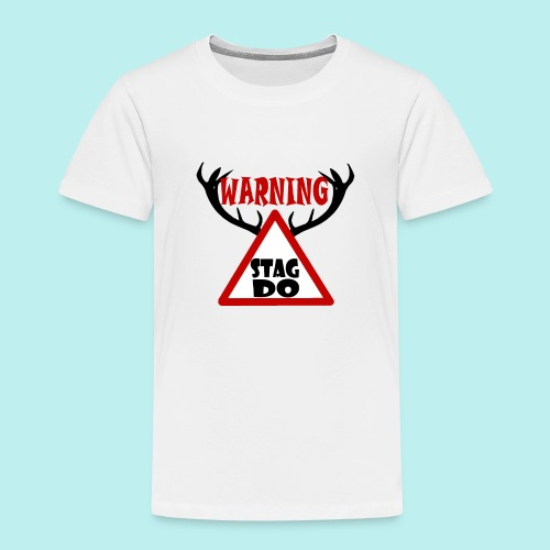 Warning Stag Do - Kids' Premium T-Shirt