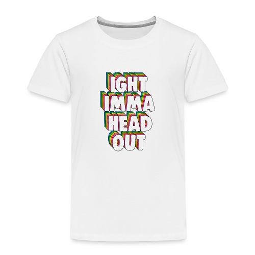 Ight Imma Head Out Meme - Kids' Premium T-Shirt