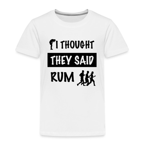i thought they said rum - Kinderen Premium T-shirt