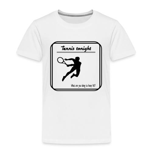 Tennis tonight - Lasten premium t-paita