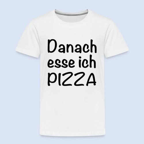 Danach esse ich PIZZA - Kinder Premium T-Shirt