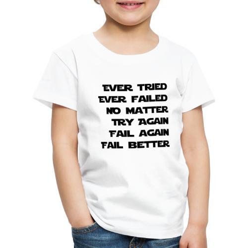 EVER TRIED, EVER FAILED - Kinder Premium T-Shirt