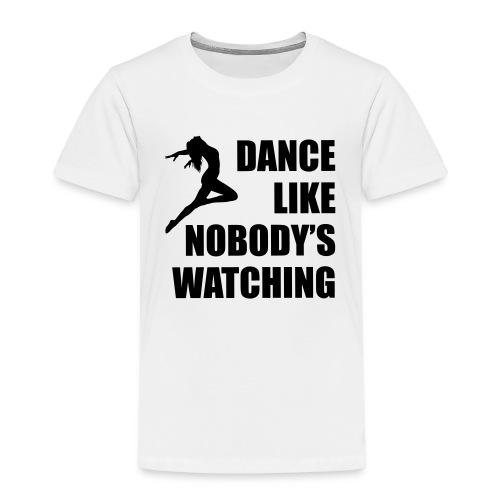 Dance Like Nobody's Watching - Kids' Premium T-Shirt