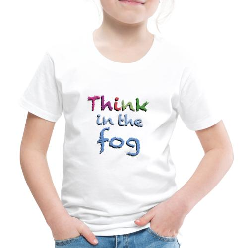 Think in the fog - Maglietta Premium per bambini