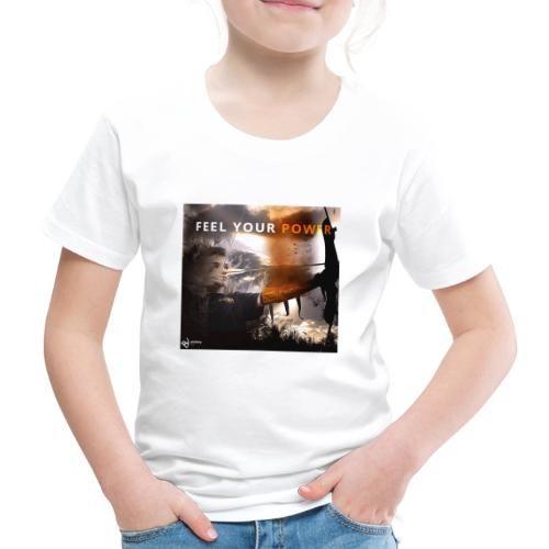 Feel your Power - Kinder Premium T-Shirt