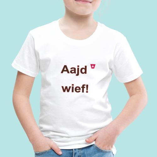 Aajd wief def b verti - Kinderen Premium T-shirt