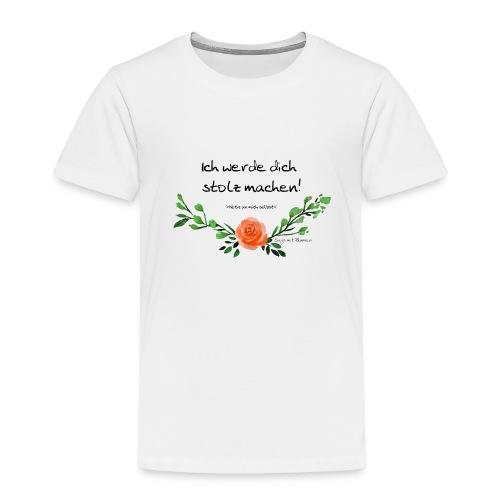 Ich werde dich stolz machen! Notiz an mich selbst. - Kinder Premium T-Shirt