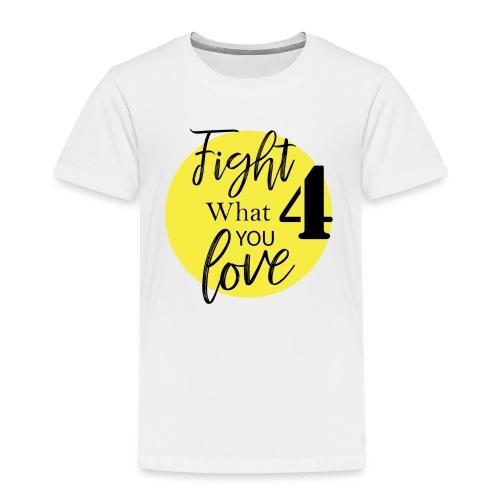 FIGHT 4 WHAT YOU LOVE - Camiseta premium niño