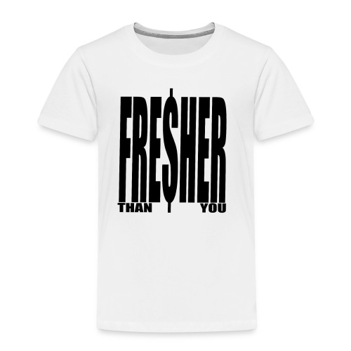 FRESHER THAN YOU T-SHIRT by MRVN - Kinder Premium T-Shirt