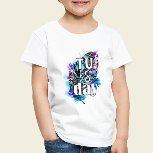 Tu-es-day Türkis - Kinder Premium T-Shirt