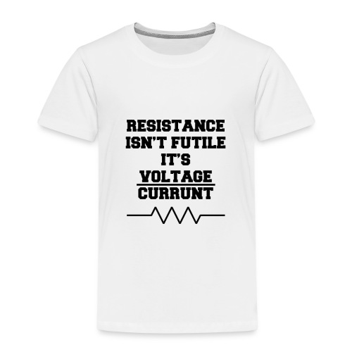 Resistance Isn't Futile - Kids' Premium T-Shirt