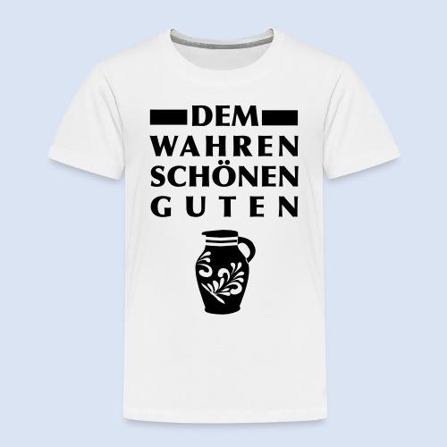 Dem Wahren Schönen Guten - Kinder Premium T-Shirt