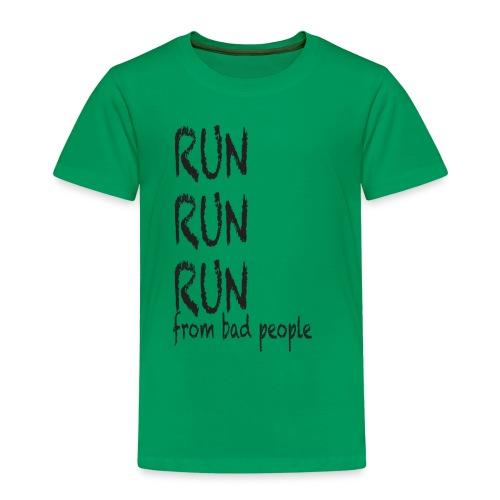 run from bad people - Kids' Premium T-Shirt