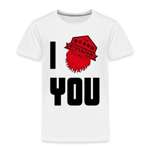 I Beard You - Kinder Premium T-Shirt