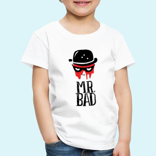 Mr. Bad - Kinder Premium T-Shirt