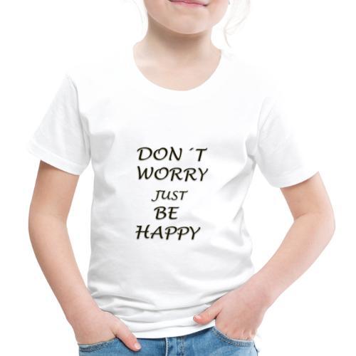dont worry be HAPPY - Kids' Premium T-Shirt