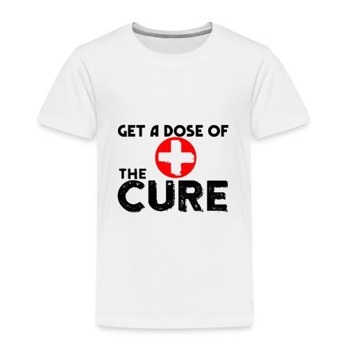 GET A DOSE OF THE CURE BLACK - Maglietta Premium per bambini