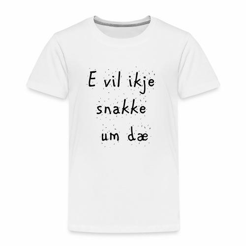 e vil ikje svart - Premium T-skjorte for barn