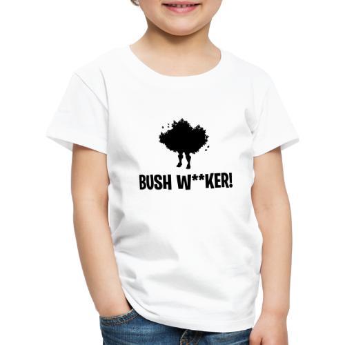 BUSH W KER - Kids' Premium T-Shirt