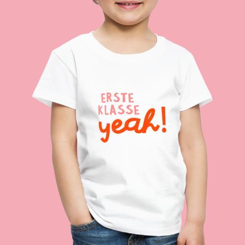 Erste Klasse - Yeah - Kinder Premium T-Shirt