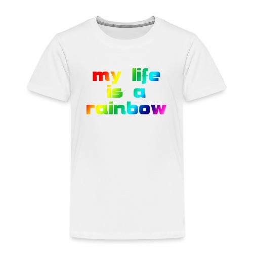 my life is a rainbow - Kinder Premium T-Shirt
