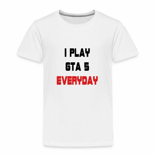 I play GTA 5 Everyday! - Kinderen Premium T-shirt