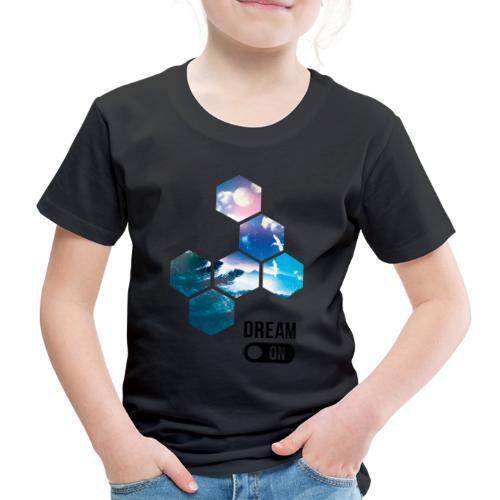 Dream on - T-shirt Premium Enfant
