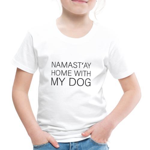 Zu hause mit dem Hund bleiben Spruch für Hunde - Kinder Premium T-Shirt