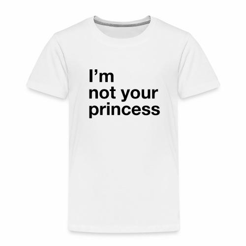 I m Not your Princess - T-shirt Premium Enfant