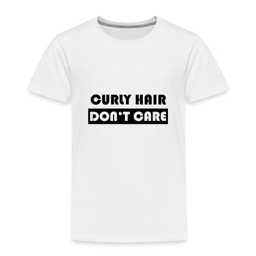 Curly hair - Don't care - Kinder Premium T-Shirt