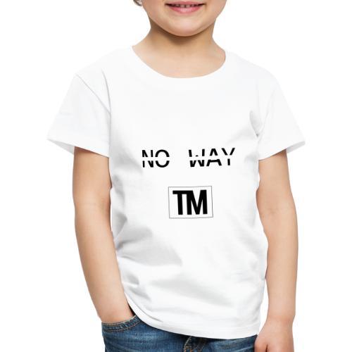 NO WAY - Kids' Premium T-Shirt