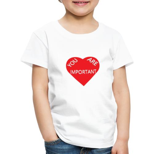 you are important - Børne premium T-shirt