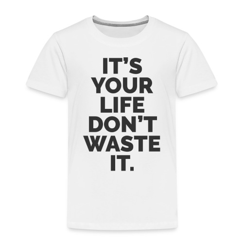 YOUR LIFE - Kids' Premium T-Shirt