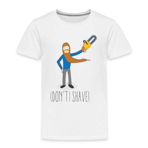 (Don't) SHAVE! - Maglietta Premium per bambini