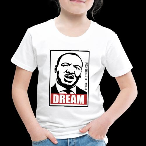 DREAM - Martin Luther King - Kinder Premium T-Shirt