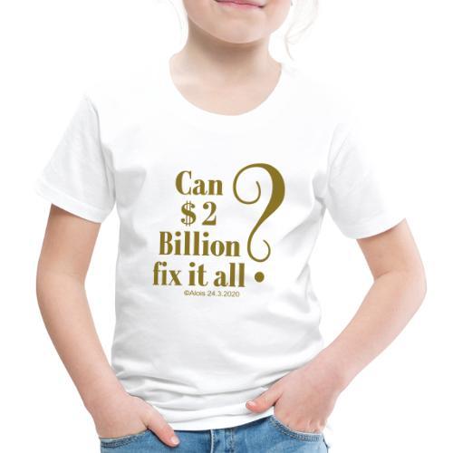 Billionaire - Kinder Premium T-Shirt